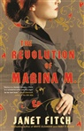 Janet Fitch - The Revolution of Marina M.