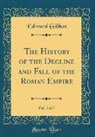 Edward Gibbon - The History of the Decline and Fall of the Roman Empire, Vol. 5 of 7 (Classic Reprint)