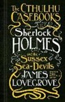 James Lovegrove - Cthulhu Casebooks - Sherlock Holmes and the Sussex Sea-Devils