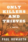 Paul Howarth - Only Killers and Thieves