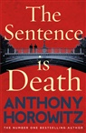 Anthony Horowitz - The Sentence is Death