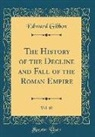 Edward Gibbon - The History of the Decline and Fall of the Roman Empire, Vol. 10 (Classic Reprint)