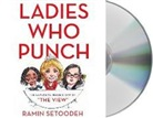 "Ramin Setoodeh, Ramin Setoodeh - Ladies Who Punch: The Explosive Inside Story of ""the View"" (Hörbuch)"
