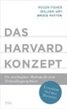 Roger Fisher, Bruce Patton, William Ury - Das Harvard-Konzept