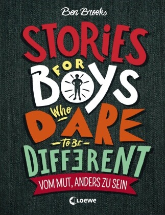 Ben Brooks, Quinton Winter - Stories for Boys Who Dare to be Different - Vom Mut, anders zu sein