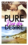 Mia Williams - Pure Desire - Nur du