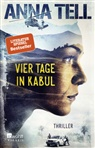 Anna Tell - Vier Tage in Kabul