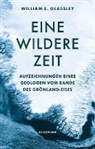 William E. Glassley, Christine Ammann - Eine wildere Zeit