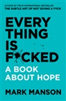 Mark Manson - Everything Is Fucked