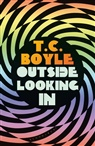 T. C. Boyle - OUTSIDE LOOKING IN