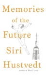 Siri Hustvedt - Memories of the Future