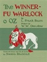L Frank Baum, L. Frank Baum, William Wallace Denslow - The Winnerfu Warlock O Oz: The Wonderful Wizard of Oz in North-East Scots (Doric)