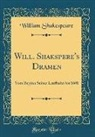 William Shakespeare - Will. Shakspere's Dramen