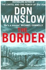 Don Winslow - THE BORDER: THE FINAL GRIPPING THRILLER IN THE BESTSELLING CARTEL TRILOGY