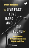 "Ernst Hofacker - ""Live fast, love hard and die young"""