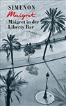 Georges Simenon - Maigret in der Liberty Bar