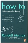 Randall Munroe - HOW TO - Wie man's hinkriegt