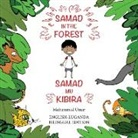 Mohammed Umar - Samad in the Forest (Bilingual English-Luganda Edition)