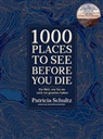 Patricia Schultz - 1000 Places To See Before You Die