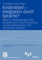 Christian Alt - Kinderleben - Bd. 4: Integration durch Sprache?