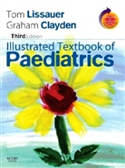 Graham Clayden, Tom Lissauer - Illustrated Textbook of Paediatrics With Student Consult