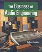 Dave Hampton - THE BUSINESS OF AUDIO ENGINEERING