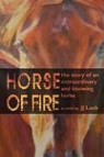 Jj Luck - Horse of Fire: The Story of an Extraordinary and Knowing Horse