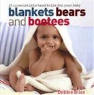 Debbie Bliss, BLISS DEBBIE - Blankets Bears and Bootees