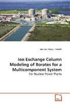 Jae Lee - Ion Exchange Column Modeling of Borates for a  Multicomponent System