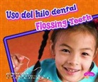 Mari C. Schuh, Gail Saunders-Smith - Uso del Hilo Dental/Flossing Teeth