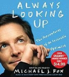 Michael J. Fox, Michael J. Fox - Always Looking Up: The Adventures of an Incurable Optimist (Hörbuch)