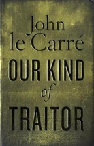 John Le Carré - OUR KIND OF TRAITOR