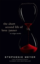 Stephenie Meyer - The Short Second Life of Bree Tanner