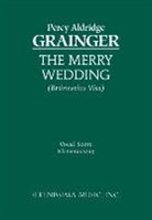 Percy Aldridge Grainger - The Merry Wedding - Vocal Score