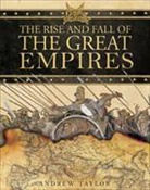 Andrew Taylor - Empires That Shook the World