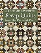 That Patchwork Place, That Patchwork Place - All-Time Favorite Scrap Quilts