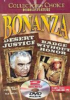 Bonanza - Desert Justice / Badge without honor (Collector's Edition)