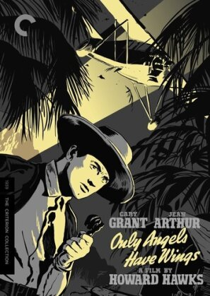 Only Angels Have Wings (1939) (s/w, Criterion Collection)