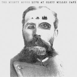 Mighty Mouse - Live At Glenn Miller Cafe (LP)