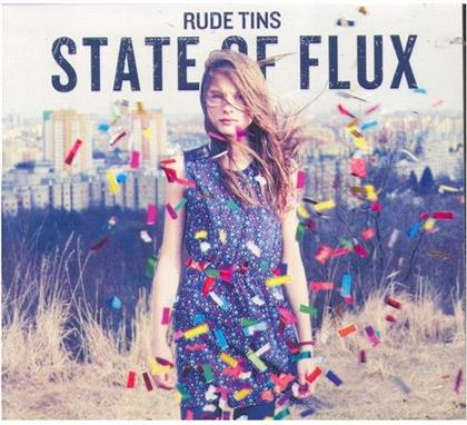 Rude Tins - State Of Flux