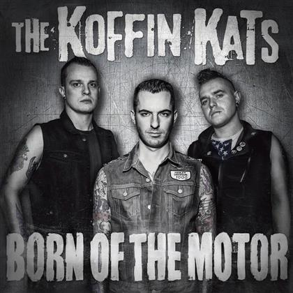 The Koffin Kats - Born Of The Motor (Limited Edition, LP)