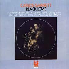Carlos Garnett - Black Love (Remastered)
