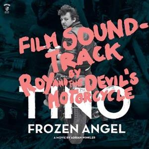 Roy & The Devil's Motorcycle - Tino-Frozen Angel (CD + DVD)