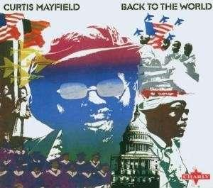 Curtis Mayfield - Back To The World (Remastered)