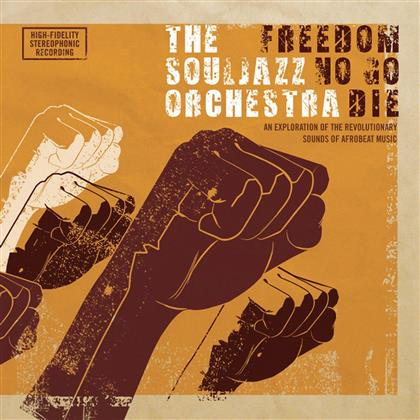 The Souljazz Orchestra - Freedom No Go Die (Remastered, LP)