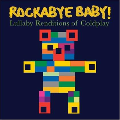 Rockabye Baby - Lullaby Renditions Of Coldplay