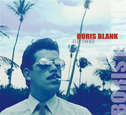 Boris Blank (Yello) - Electrified (Deluxe Edition, 2 CDs + DVD)