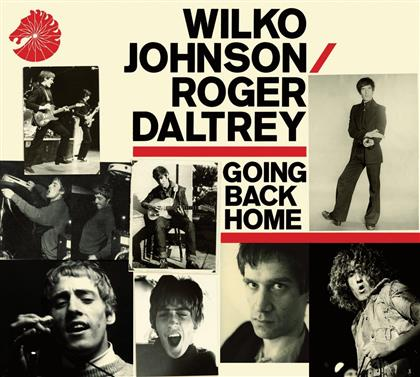 Wilko Johnson & Roger Daltrey (Who) - Going Back Home (Deluxe Edition, 2 CDs)