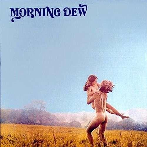 Morning Dew - At Last (Remastered)