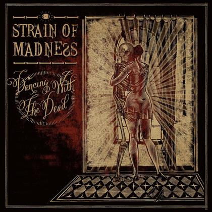 Strain of Madness - Dancing With The Dead (Digipack)